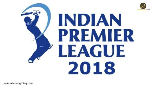 ipl 2018-Indian Premier League | celebanything.com | wiki